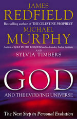 God and the Evolving Universe - James Redfield