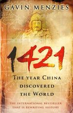 1421 : The Year China Discovered the World - Gavin Menzies