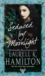 Seduced by Moonlight : The Meredith Gentry Series : Book 3 - Laurell K. Hamilton