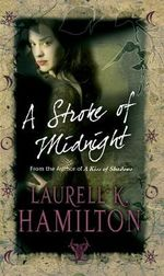 A Stroke of Midnight - Laurell K. Hamilton