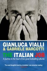 The Italian Job : A Journey to the Heart of Two Great Footballing Cultures - Gianluca Vialli