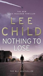Nothing to Lose : Jack Reacher Series 12 - Lee Child