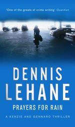 Prayers for Rain : Re-issue - Dennis Lehane