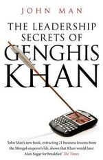 The Leadership Secrets of Genghis Khan - John Man