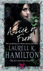 A Lick of Frost : The Meredith Gentry Series : Book 6 - Laurell K. Hamilton