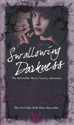 Swallowing Darkness  : The Meredith Gentry Series : Book 7 - Laurell K. Hamilton