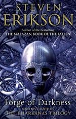 Forge of Darkness : The Kharkanas Trilogy 1 - Steven Erikson