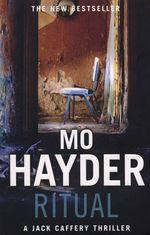 Ritual : Jack Caffery Series : Book 3 - Mo Hayder