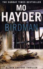 Birdman : Jack Caffery Series : Book 1 - Mo Hayder