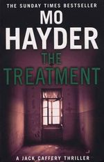 The Treatment : Jack Caffery Series : Book 2 - Mo Hayder