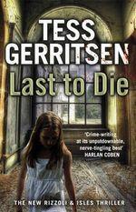 Last to Die : Rizzoli & Isles Series 10 - Tess Gerritsen