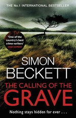 The Calling of the Grave : Nothing Stays Hidden Forever... - Simon Beckett