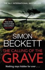 The Calling of the Grave : Nothing Stays Hidden Forever... - Simon Beckett