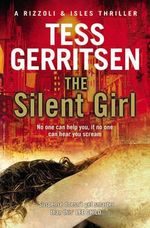The Silent Girl : Rizzoli and Isles Series : Book 9 - Tess Gerritsen