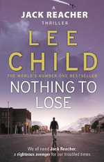 Nothing To Lose - Order Now For Your Chance to Win!* : Jack Reacher Series : Book 12 - Lee Child