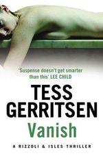 Vanish : Rizzoli and Isles Series : Book 5 - Tess Gerritsen