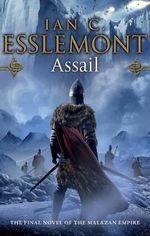 Assail : Malazan Empire Series : Book 6 - Ian Cameron Esslemont