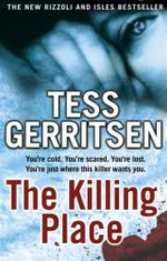 The Killing Place (aka Ice Cold) : Rizzoli and Isles Series : Book 8 - Tess Gerritsen
