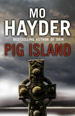 Pig Island :  Re-Issue (b) - Mo Hayder