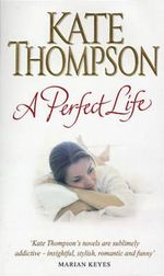 A Perfect Life - Kate Thompson