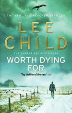 Worth Dying For : Jack Reacher Series 15 - Lee Child