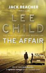 The Affair - Order Now For Your Chance to Win!* : Jack Reacher Series : Book 16 - Lee Child