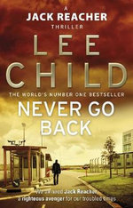 Never Go Back : (Jack Reacher 18) - Lee Child