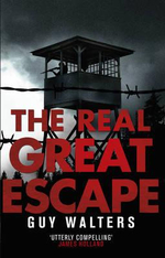 The Real Great Escape : B format - Guy Walters