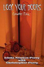 Lock Your Doors Country Folk - Linda Newton-Perry