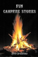 Fun Campfire Stories - John Bradshaw