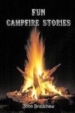 Fun Campfire Stories - John Bradshaw