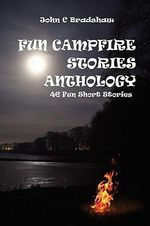 Fun Campfire Stories Anthology - John Bradshaw