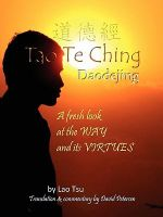 Tao Te Ching / Daodejing :  A Fresh Look at the Way and Its Virtues - Lao Tsu