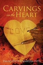 Carvings on the Heart - David Pitts