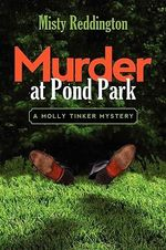 Murder at Pond Park - Misty Reddington
