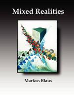 Mixed Realities - Markus Blaus
