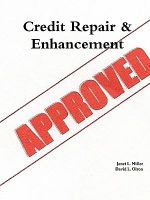 Credit Repair & Enhancement : Contemporary Trends and Issues - Janet L. Miller