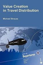 Value Creation in Travel Distribution - Michael Strauss