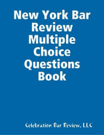 New York Bar Review Multiple Choice Questions Book - Celebration Bar Review LLC