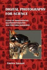 Digital Photography for Science (Hardcover) - Enrico Savazzi