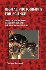 Digital Photography for Science (Paperback) - Enrico Savazzi