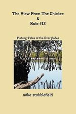 The View from the Chickee & Rule #13 - Mike Stubblefield