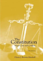 The Constitution : Major Cases and Conflicts - Gloria J Browne-Marshall