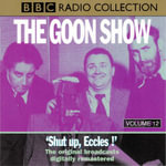 The Goon Show Classics : Shut Up Eccles! (Previously Volume 12) - Spike Milligan