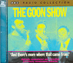 The Goon Show Classics : And There's More Where That Came From! (Previously Volume 5) - Spike Milligan