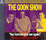 The Goon Show Classics : You Have Deaded Me Again (Previously Volume 8) - Spike Milligan