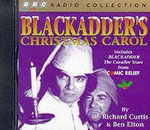 Blackadder's Christmas Carol : Includes Comic Relief Blackadder - The Cavalier Years - Richard Curtis