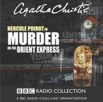 Murder on the Orient Express : Starring John Moffatt as Hercule Poirot - Agatha Christie