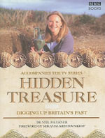 Hidden Treasures : Digging Up Britain's Past - Neil Faulkner