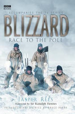 Blizzard : Race to the Pole - Jasper Rees